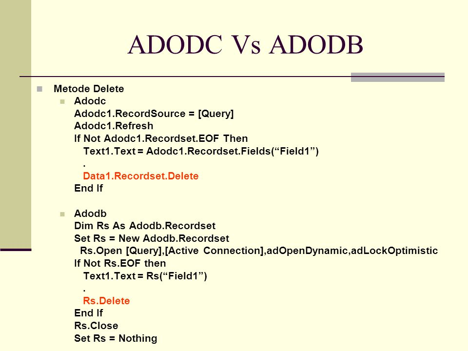 ADODC Vs ADODB Metode Delete Adodc Adodc1.RecordSource = [Query]